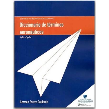 Diccionario de términos aeronáuticos – Germán Forero Calderón - Politécnico Grancolombiano