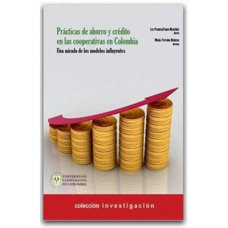 Practicas de ahorro y crédito en las cooperativas en Colombia. Una mirada de los modelos influyentes - Universidad Cooperativa d