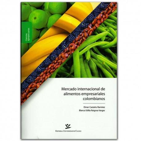 Mercado internacional de alimentos empresariales colombianos – Universidad de Caldas