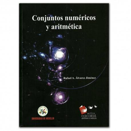 Conjuntos numéricos y aritmética - Rafael A. Álvarez Jiménez - Universidad de Medellín