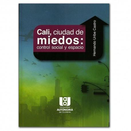 Cali, ciudad de miedos, control social y espacio, Zygmunt Bauman, Consecuencias humanas