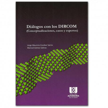 Diálogos con los Dircom. (Conceptualizaciones, caos y expertos) – Jorge Mauricio Escobar Sarria, Marisol Gómez Salinas – Univers