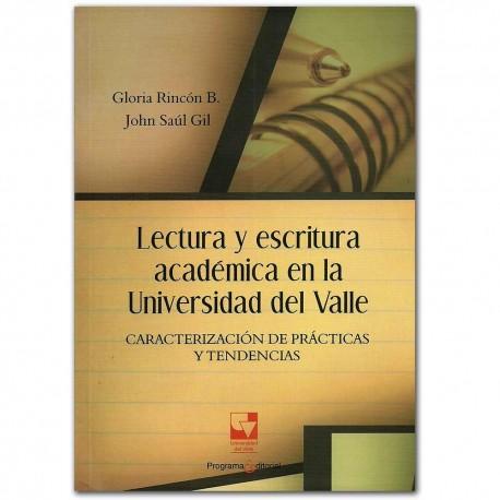 Lectura y escritura académica en la Universidad del Valle. Caracterización de prácticas y tendencias – Gloria Rincón B. y John S