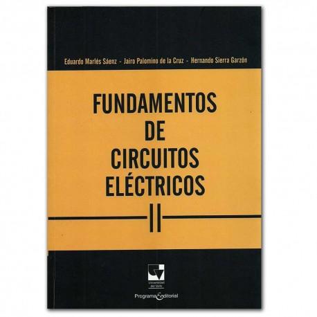Fundamentos de circuitos eléctricos II – Eduardo Marlés Sáenz, Jairo Palomino de la Cruz, Hernando Sierra Garzón– Universidad de