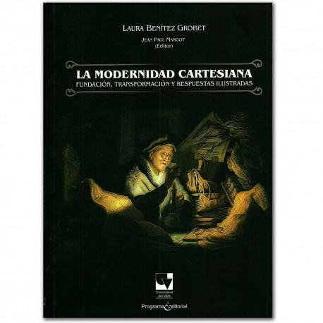 La modernidad cartesiana. Fundación, transformación y respuestas ilustradas – Laura Benítez Grobet – Universidad del Valle