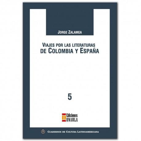 Viajes por las literaturas de Colombia y España – Jorge Zalamea - Ediciones UNAULA