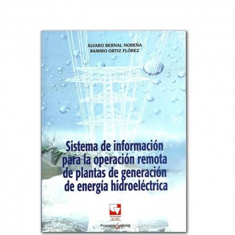 Sistema de información para la operación remota de plantas de generación de energía hidroeléctrica – Álvaro Bernal Noreña, Ramir