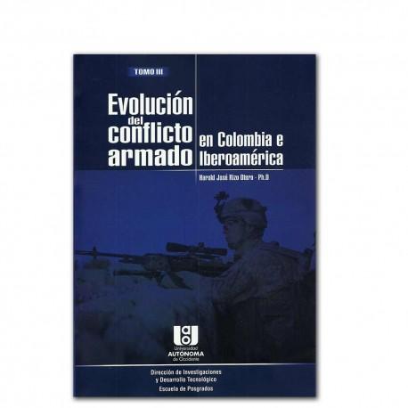Evolución del conflicto armado en Colombia e Iberoamérica Tomo III – Harold José Rizo Otero – Universidad AUTONOMA de Occidente
