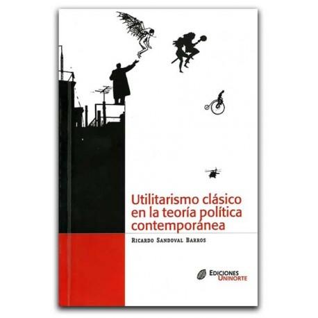 Libro Utilitarismo clásico en la teoría política contemporánea