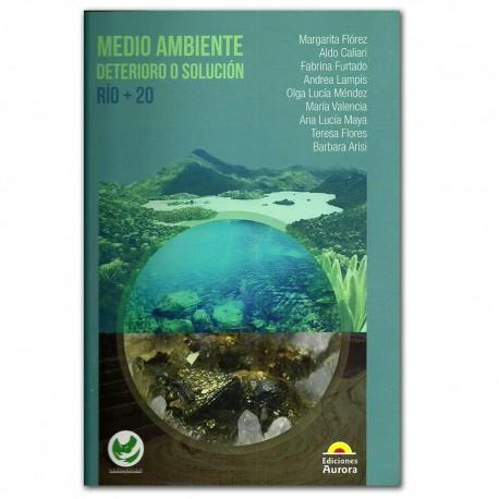 Medio ambiente. Deterioro o solución. Río + 20 – Ediciones Aurora