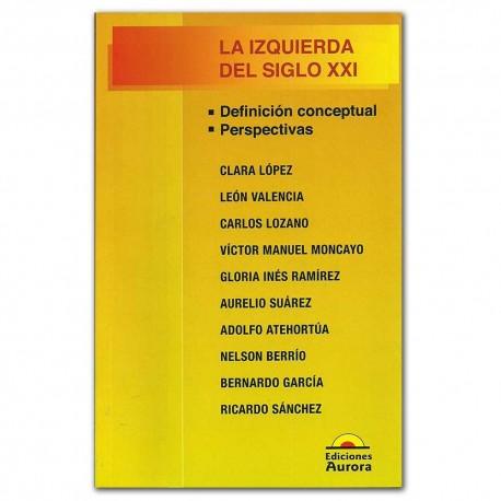 La izquierda del siglo XXI. Definición conceptual. Perspectivas– Ediciones Aurora