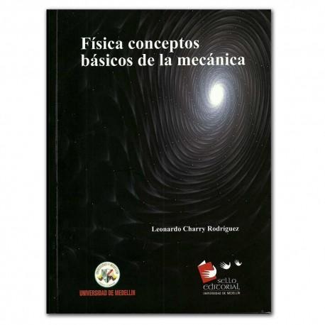 Física conceptos básicos de la mecánica - Leonardo Charry Rodríguez – Universidad de Medellín