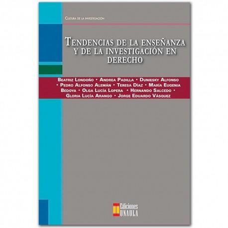 Tendencias de la enseñanza y de la investigación en Derecho – Varios– UNAULA