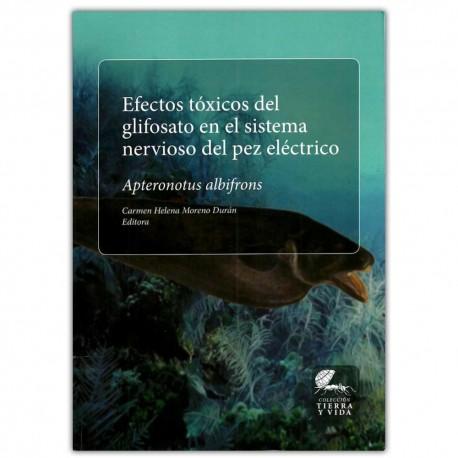Efectos tóxicos del glifosato en el sistema nervioso del pez eléctrico. Apteronotus albifrons - Carmen Helena Moreno Durán -