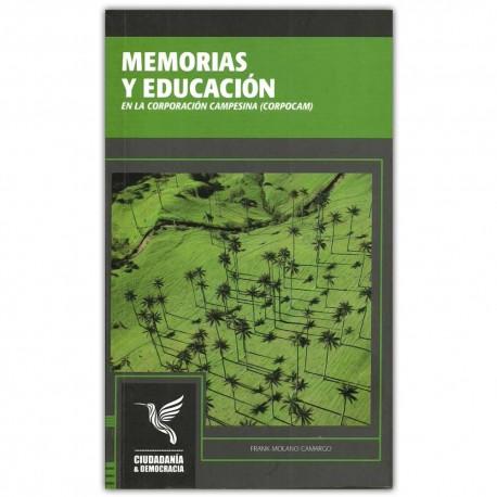 Memorias y educación. En la corporación campesina (CORPOCAM) - Frank Molano Camargo - Universidad Distrital Francisco José de Ca