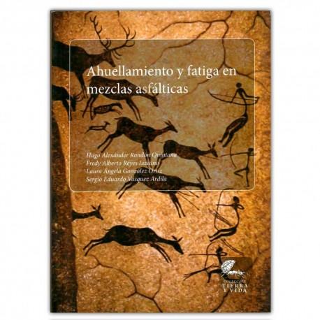 Ahuellamiento y fatiga en mezclas asfálticas  - Universidad Distrital Francisco José de Caldas