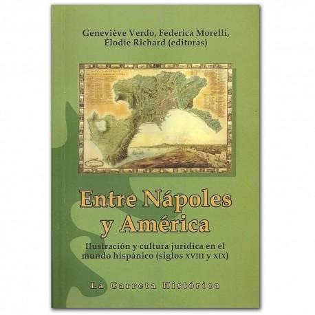 Entre Nápoles y América. Ilustración y cultura jurídica en el mundo hispánico (siglos XVIII y XIX) – La Carreta Editores