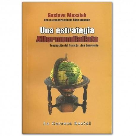 Una estrategia altermundialista - Andrés García Sánchez – La Carreta Editores