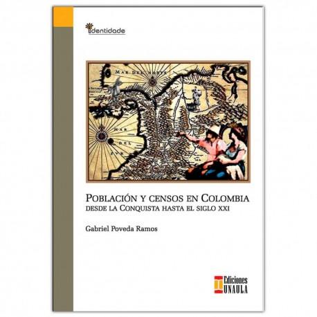 Población y censos en Colombia desde la conquista hasta el siglo XXI