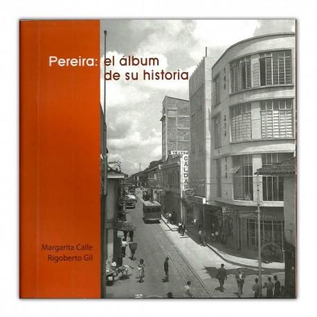 Pereira: el album de su historia