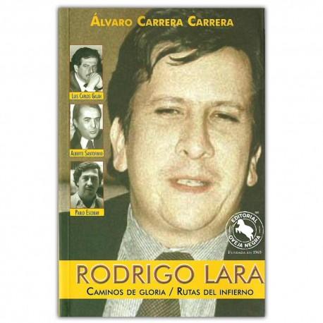Rodrigo Lara. Caminos de gloria / Rutas del infierno