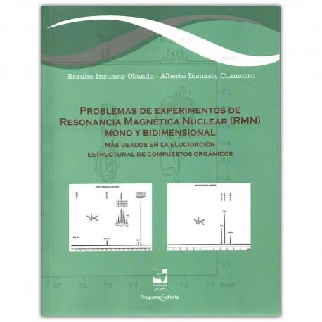 Problemas de experimentos de resonancia magnética nuclear (RMN) mono y bidimensional