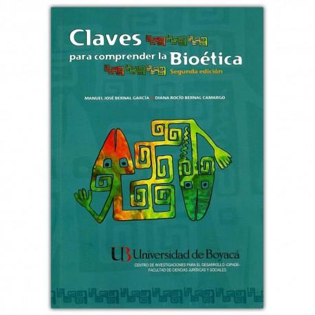 Claves para comprender la Bioética. Segunda edición