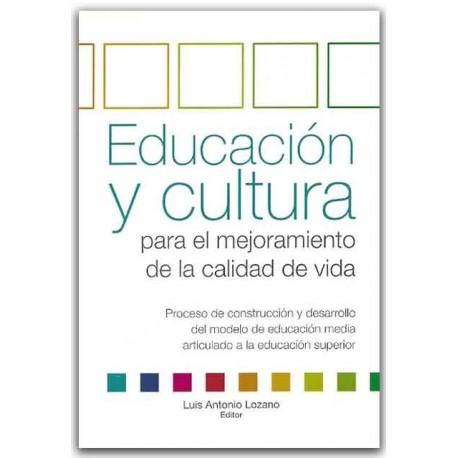 Educación y cultura para el mejoramiento de la calidad de vida