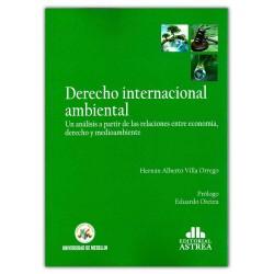 Derecho internacional ambiental. Un análisis a partir de las relaciones entre economía, derecho y medioambiente