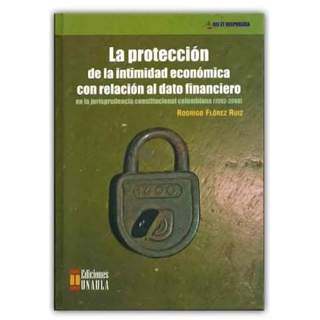 Caratula La protección de la intimidad económica con la relación al dato financiero en la jurisprudencia constitucional colombia