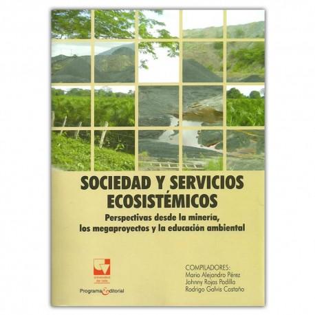 Sociedad y servicios ecosistémicos. Perspectiva desde la minería, los megaproyectos y la educación ambiental