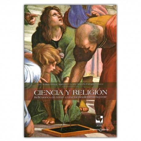 Ciencia y religión: Reflexiones en torno a una racionalidad incluyente