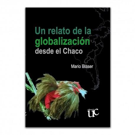Un relato de la Globalización desde el Chaco