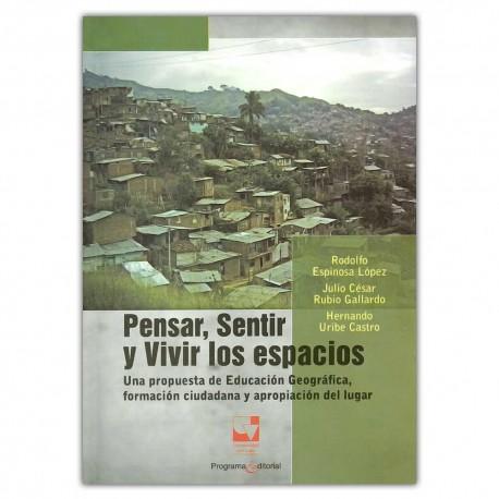 Pensar, sentir y vivir los espacios: Una propuesta de Educación Geográfica, formación ciudadana y apropiación del lugar