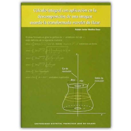 Caratula Cálculo integral con aplicación en la descomposición de una imagen usando la transformada wavelet de Haar