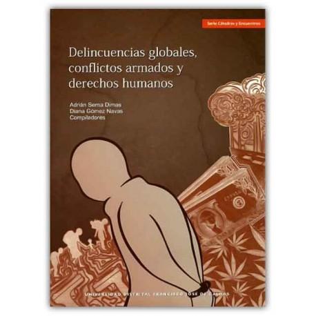 Caratula Delincuencias globales, conflictos armados y derechos humanos