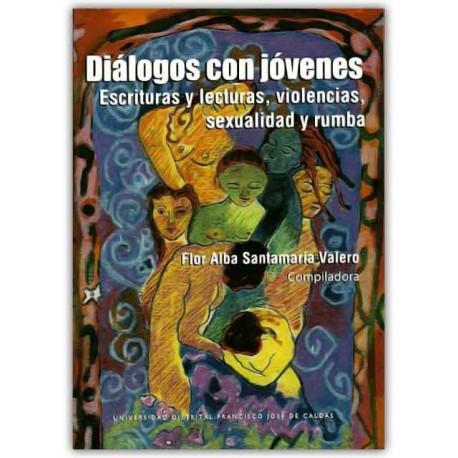 Caratula Diálogos con jóvenes. Escrituras y lecturas, violencias, sexualidad y rumba