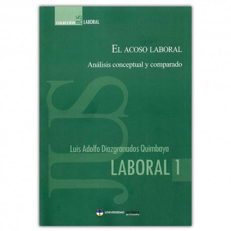 El acoso laboral, análisis conceptual y comparado
