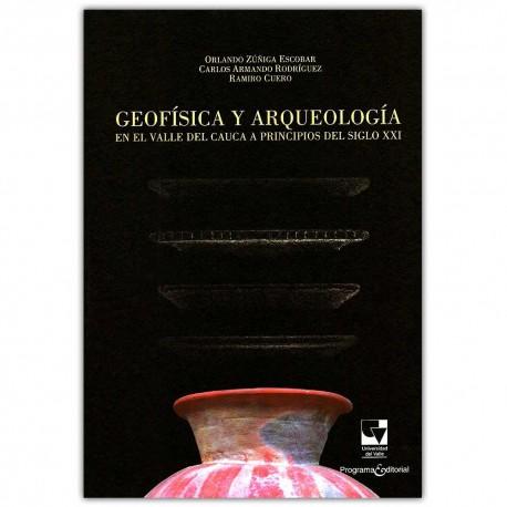 Geofísica y arqueología, en Valle del Cauca a principios del siglo XXI