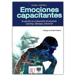 Emociones capacitantes. Su gestión en el desarrollo de personas: coaching, liderazgo, educación