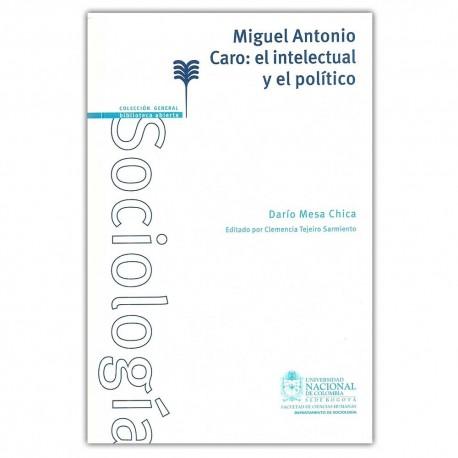 Miguel Antonio Caro: el intelectual y el político