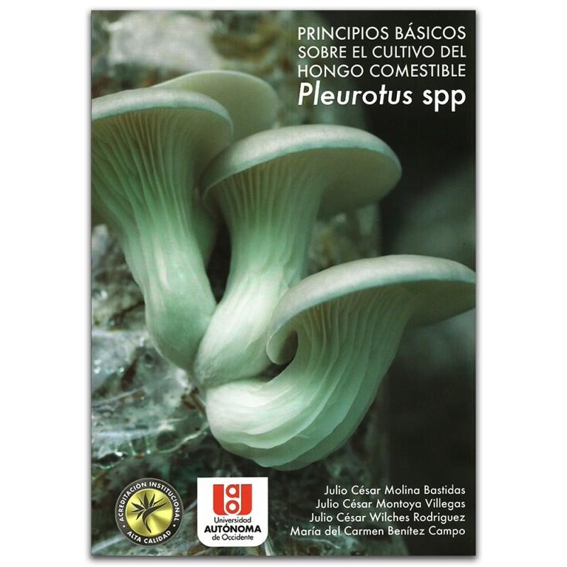 pleurotus spp Cultural studies on mycelia of pleurotus pulmonarius (oyster mushroom) in selected culture (pleurotus spp) of pleurotus pulmonarius picked from a farm in.