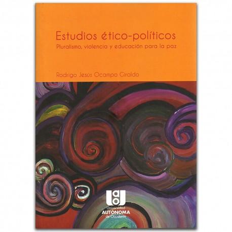 Estudios Ético - político. Pluralismo, violencia y educación para la paz