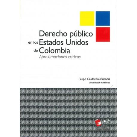 Derecho público en los Estados Unidos de Colombia. Aproximaciones críticas