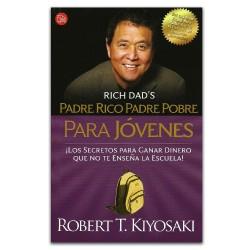 Padre rico, padre pobre para jóvenes. ¡Los secretos para ganar dinero que no te enseñan en la escuela!