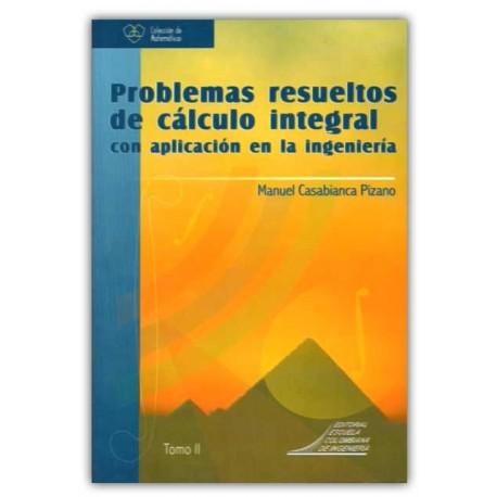 Caratula Problemas resueltos de cálculo integral con aplicación en la ingeniería. Tomo II