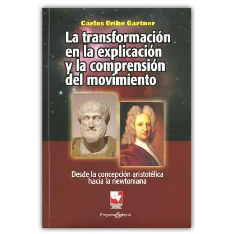 Caratula La transformación en la explicación y la comprensión del movimiento