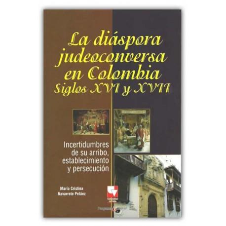 Caratula La diáspora judeoconversa en Colombia, siglos XVI y XVII