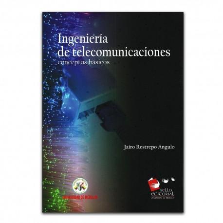 Ingeniería de telecomunicaciones. Conceptos básicos