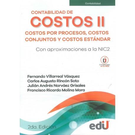 Contabilidad de costos II. Costos por procesos, costos conjuntos y costos estándar. Con aproximaciones a la NIC2